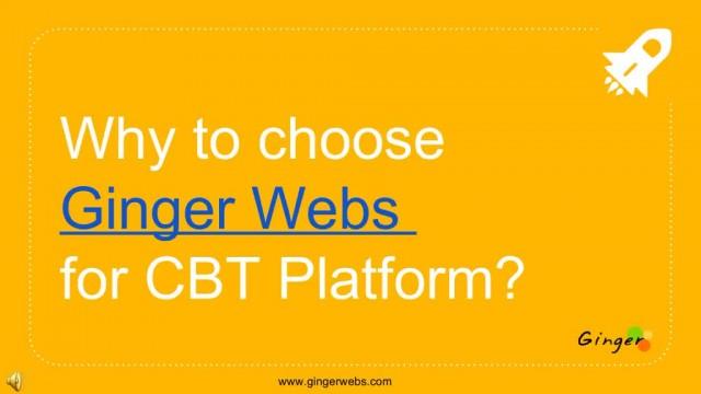 Why to choose Ginger Webs for CBT Platform?