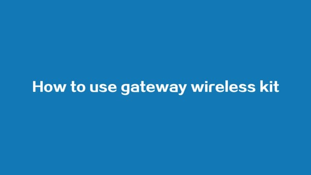 How to use gateway wireless kit thumbnail image